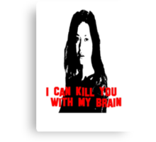 Kill You With My Brain Canvas Print