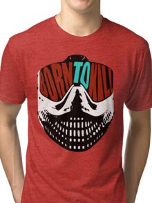 Born To Kill Tri-blend T-Shirt