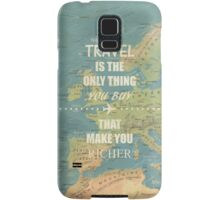 Travel is the only thing you buy that make you richer Samsung Galaxy Case/Skin