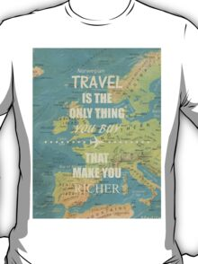 Travel is the only thing you buy that make you richer T-Shirt