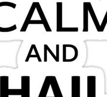 Keep Calm and HAIL (sticker) Sticker