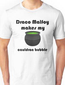 Draco Malfoy makes my cauldron bubble Unisex T-Shirt