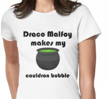 Draco Malfoy makes my cauldron bubble Womens Fitted T-Shirt