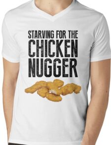 Starving for the chicken nugger - Black text Mens V-Neck T-Shirt