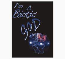 I'm A Biotic GOD by Dragonz