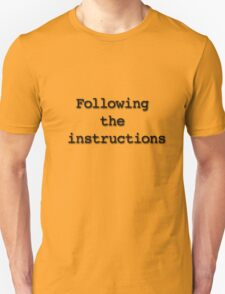 Following the instructions T-Shirt