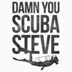 Damn You Scuba Steve by Look Human