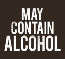 May Contain Alcohol by Look Human