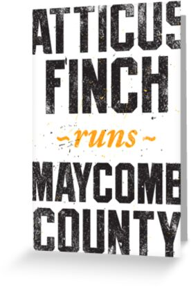 Atticus Finch Runs Maycomb County by Look Human