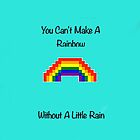 Rainbows Come With Rain by Kati9508