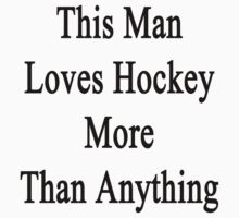 This Man Loves Hockey More Than Anything  by supernova23
