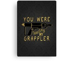 You were coveting my grappler! Canvas Print