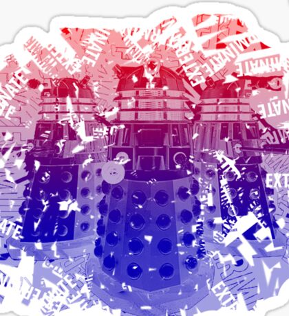 EXTERMINATE!! Sticker