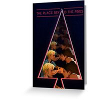 The Place Beyond the Pines Greeting Card
