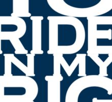 Who wants to ride in my Big Blue Box? Sticker