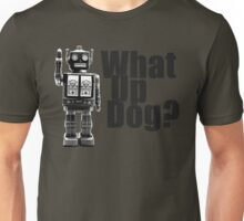 What Up Dog? (B&W Print) Unisex T-Shirt