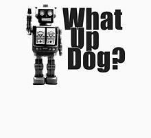 What Up Dog? Unisex T-Shirt