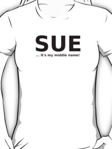 A GIRL NAMED 'SUE' T-Shirt