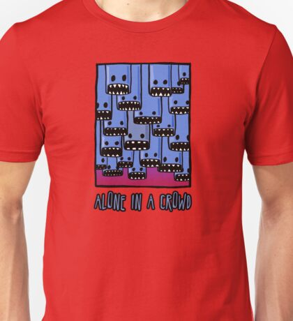 Alone in a crowd Unisex T-Shirt