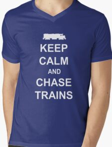 Keep Calm and Chase Trains Mens V-Neck T-Shirt