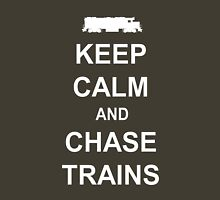 Keep Calm and Chase Trains Unisex T-Shirt