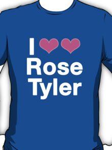 I love Rose Tyler T-Shirt