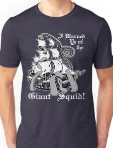I Warned Ye Of The Giant Squid! (Alternate Version) Unisex T-Shirt