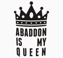 Abaddon is my queen Kids Tee