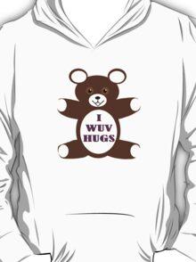 I wuv hugs T-Shirt