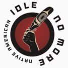 Idle No More by dale rogers