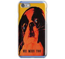 we miss you iPhone Case/Skin
