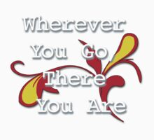 Wherever You Go, There You Are - (White edit.) One Piece - Long Sleeve