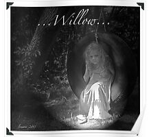 ...Willow... Poster
