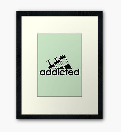 Addicted / Black Framed Print