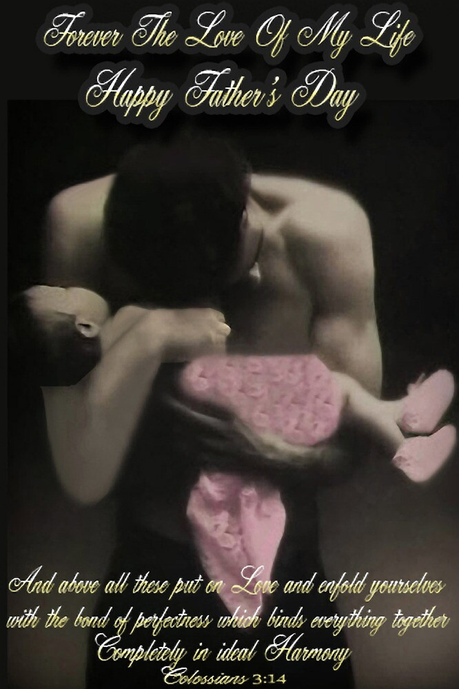 ❤‿❤FOREVER THE LOVE OF MY LIFE -HAPPY FATHER'S DAY (BIBLICAL TEXT)❤‿❤ by ✿✿ Bonita ✿✿ ђєℓℓσ