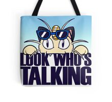 Look Who's Talking Tote Bag
