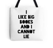 I Like Big Books & I Cannot Lie Tote Bag