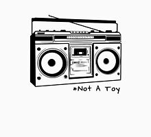 A Boombox Is Not A Toy Unisex T-Shirt