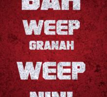 Bah Weep Granah Weep Nini Bong T-shirt Sticker