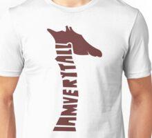 I am very Tall Unisex T-Shirt