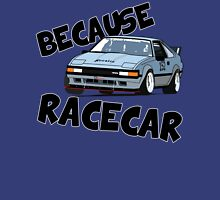Because Racecar (MA61 version) Unisex T-Shirt
