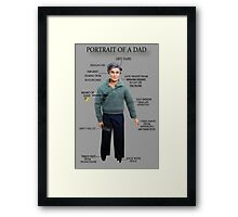 PORTRAIT OF A DAD HUMOUR PICTURE/CARD Framed Print