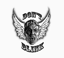 Don't Blink! Unisex T-Shirt