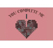 You complete me Photographic Print