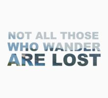 Not all those who wander are lost by ShireLocked