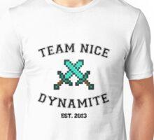 Team Nice Dynamite Unisex T-Shirt