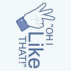 "Oh I ""Like"" That! - iPhone Case by BabyJesus"