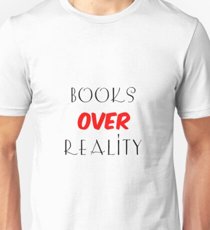 Books over Reality Unisex T-Shirt