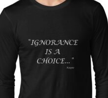 Ignorance Long Sleeve T-Shirt