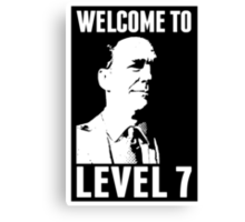 Welcome to Level 7 Canvas Print